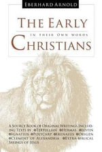 The Early Christians : In Their Own Words - Tertullian Tertullian