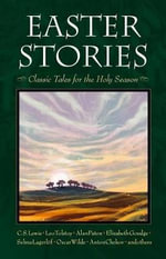 Easter Stories : Classic Tales for the Holy Season - C S Lewis