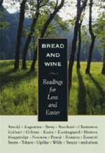 Bread and Wine : Readings for Lent and Easter - Wendell Berry