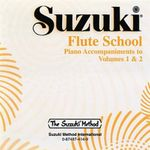 Suzuki Flute School : Piano Accompaniments to Volumes 1 & 2 - Suzuki Method International