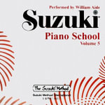 Suzuki Piano School, Volume 5 : Suzuki Piano School - William Aide