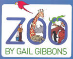 Zoo - Gail Gibbons
