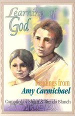 Learning of God : Readings from Amy Carmichael - Amy Carmichael