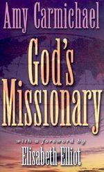Gods Missionary - Amy Carmichael