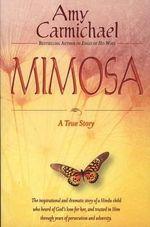 Mimosa : A True Story - Amy Carmichael