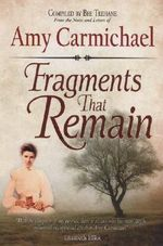 Fragments That Remain - Amy Carmichael