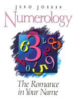 Numerology, the Romance in Your Name : The Romance in Your Name - Juno Jordan