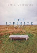 Infinite Way - Joel S. Goldsmith