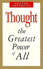 Thought : The Greatest Power of All - Hector Amezquita