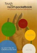 Touch for Health Pocket Book : With Chinese 5 Element Metaphors - John F Thie