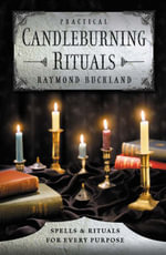 Practical Candle Burning : Spells and Rituals for Every Purpose - Raymond Buckland
