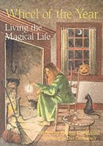 Wheel of the Year : Living the Magickal Life - Pauline Campanelli