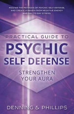 Psychic Self-defence and Well Being : Strengthen Your Aura - Melita Denning