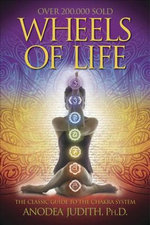 Wheels of Life : User's Guide to the Chakra System - Anodea Judith