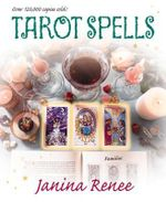 Tarot Spells : How to Enhance Your Love and Relationships Through... - Renee Janina