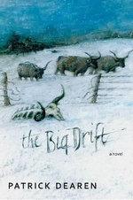 The Big Drift : A Novel - Patrick Dearen