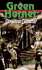 The Green Hornet Streetcar Disaster : Major League Replacement Players of World War II - Craig Allen Cleve