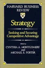 Strategy : Seeking and Securing Competitive Advantage - Cynthia A. Montgomery