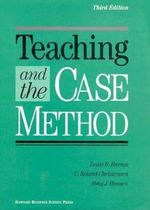 Teaching and the Case Method : Text, Cases, and Readings - Louis B. Barnes