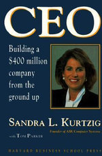CEO : Building a 400 Million Dollar Company from the Ground Up - Sandra L. Kurtzig