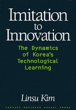 Imitation to Innovation : The Dynamics of Korea's Technological Learning - Linsu Kim