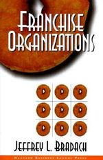 Franchise Organizations - Jeffrey L. Bradach