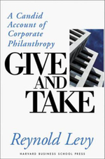 Give and Take : A Candid Account of Corporate Philosophy - Reynold Levy