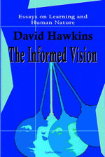 The Informed Vision (eBook) : Essays on Learning and Human Nature - David Hawkins