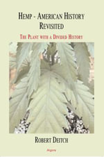 Hemp - American History Revisited (ebook) : The Plant with a Divided History - Robert Deitch