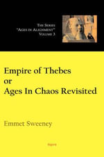 Empire of Thebes Or Ages In Chaos Revisited (HC) - Emmet, Sweeney