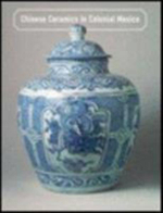 Chinese Ceramics in Colonial Mexico - George Kuwayama