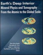 Earth's Deep Interior : Mineral Physics & Tomography from the Atomic to the Global Scale - Shun- Ichiro Ed Karato