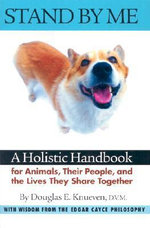 Stand by Me : A Holistic Handbook for Animals, Their People, and the Lives They Share Together - Douglas E. Knueven