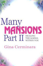 Many Mansions : Healing the Karma within You Pt. 2 - Gina Cerminara