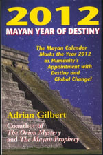 2012 Mayan Year of Destiny - Adrian Gilbert