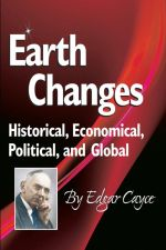 Earth Changes : Historical, Economical, Political, and Global - Edgar Cayce
