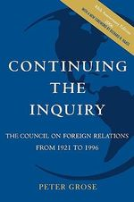 Council on Foreign Relations at 75 :  The Council on Foreign Relations from 1921 to 1996 - Peter Grose