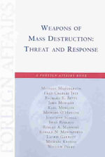 Weapons of Mass Destruction : Threat and Response - Michael Mandelbaum