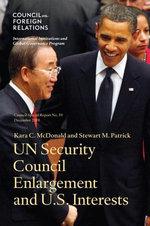 Un Security Council Enlargement and U.S. Interests - Kara C. McDonald