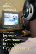 Internet Governance in an Age of Cyber Insecurity - Robert K. Knake