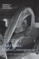 Child Brides, Global Consequences : How to End Child Marriage - Gayle Tzemach Lemmon