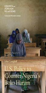 U.S. Policy to Counter Nigeria's Boko Haram - John Campbell