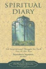 Spiritual Diary : An Inspirational Thought for Each Day of the Year - Paramahansa Yogananda