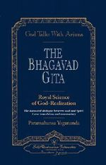 God Talks with Arjuna : The Bhagavad Gita - Paramahansa Yogananda