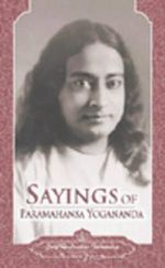 Sayings of Yoga Paramahansa - Paramahansa Yogananda