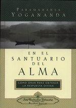 En el Santuario del Alma / In the Sanctuary of the Soul - Paramahansa Yogananda