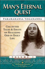 Man's Eternal Quest : Collected Talks and Essays on Realizing God in Daily Life - Paramahansa Yogananda