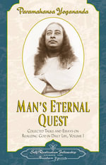 Man's Eternal Quest : Vol 1 - Paramahansa Yogananda