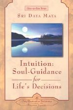 Intuition : Soul Guidance for Life's Decisions - Sri Daya Mata