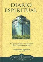 Diario Espiritual : Un Pensamiento Inspirador Para Cada Dia del Ano :  Un Pensamiento Inspirador Para Cada Dia del Ano - Paramahansa Yogananda